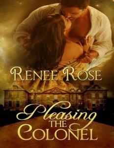 Pleasing the Colonel renee rose