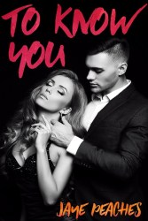 To Know You by Jaye Peaches