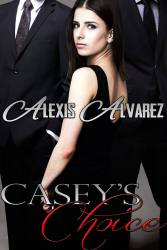 Super Kinky Dirty Excerpt from Casey's Choice by Alexis Alvarez