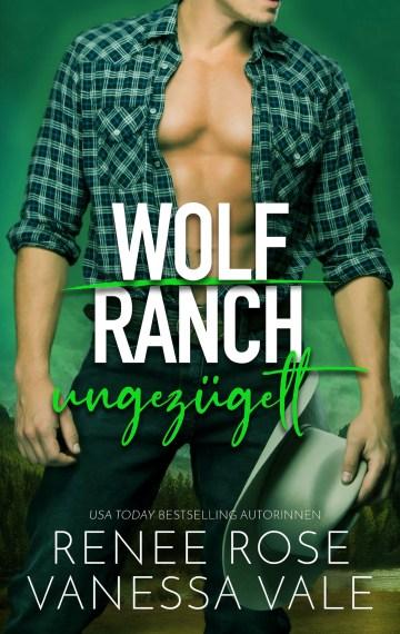 Ungezügelt (Wolf Ranch 3)