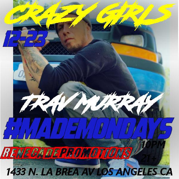 DECEMBER 23 rd- Travie Murray - crazy girls made mondays flyer