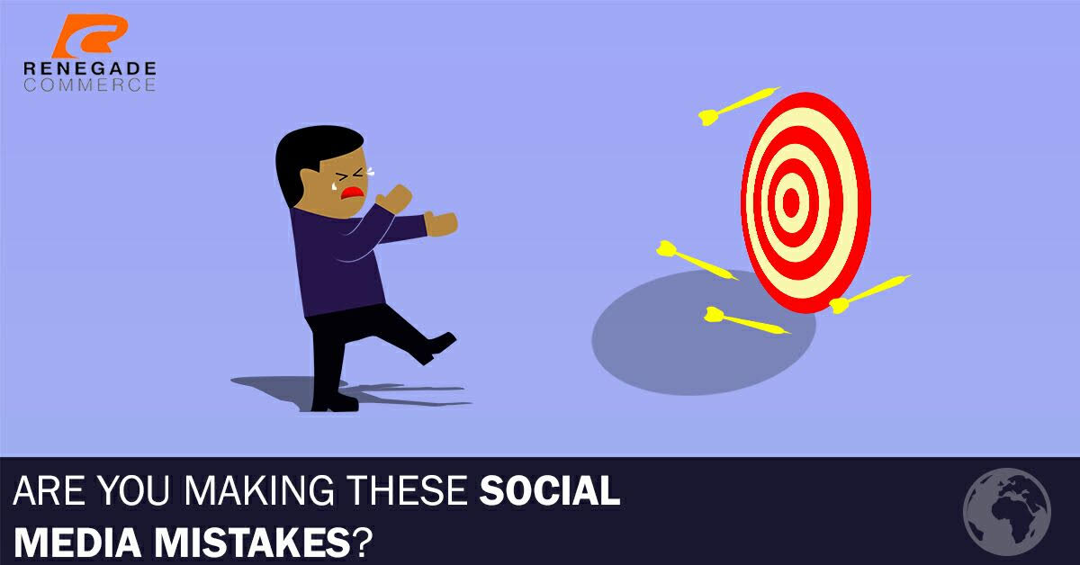 17 Common (but Grave) Mistakes Businesses Make on Social Media