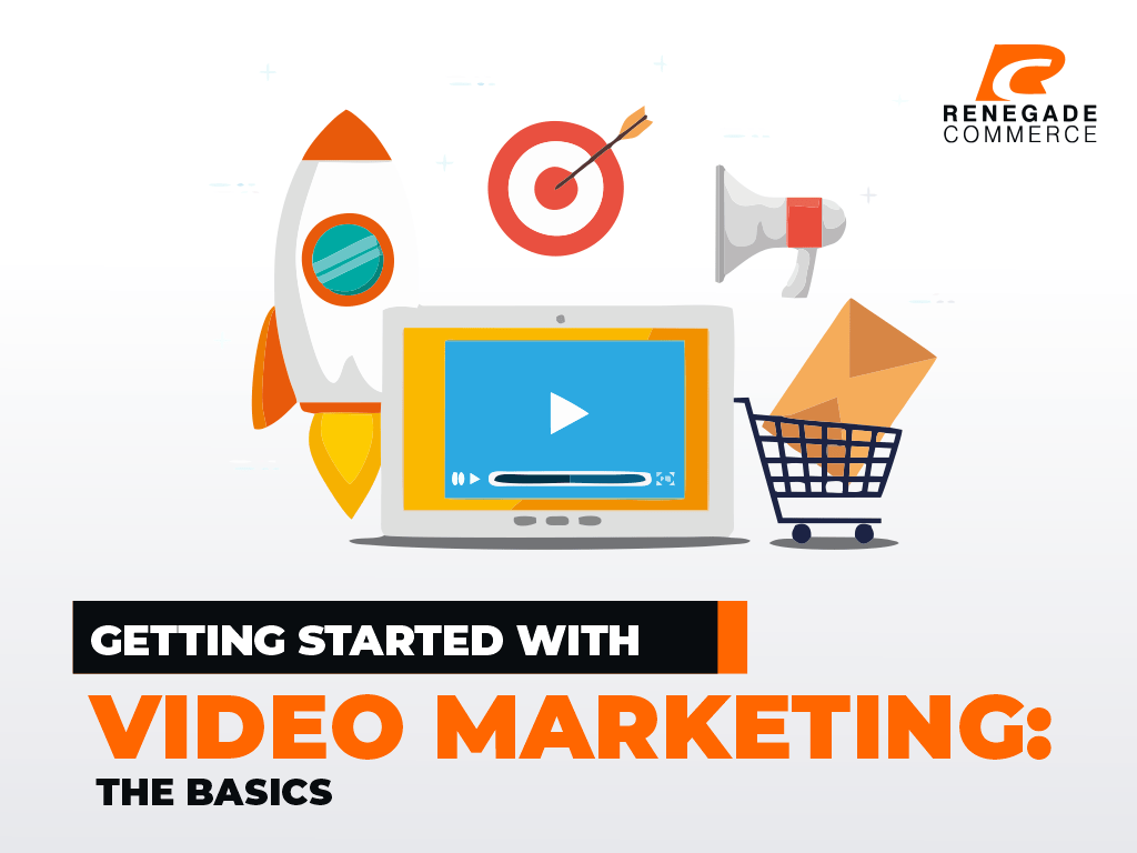 Getting Started with Video Marketing: The Basics