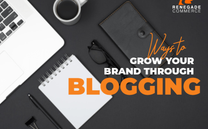 Grow Your Brand Through Blogging