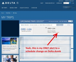 my only alert to any kind of delta schedule change in my trips list on delta-com