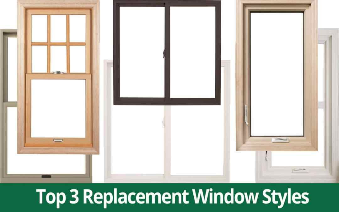 Top 3 Replacement Window Styles