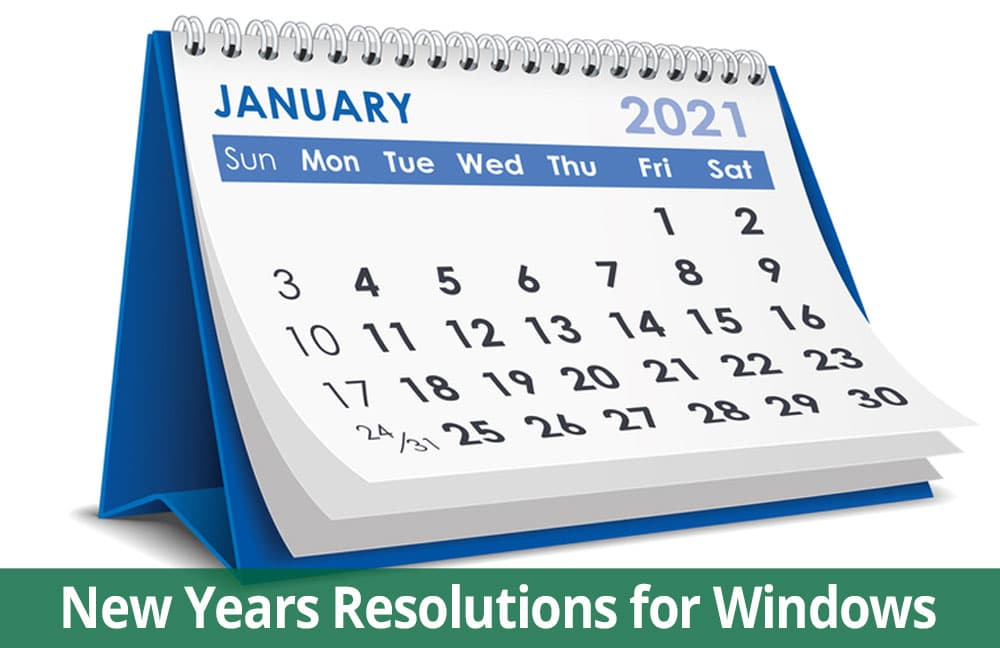 New Year Resolutions for Windows
