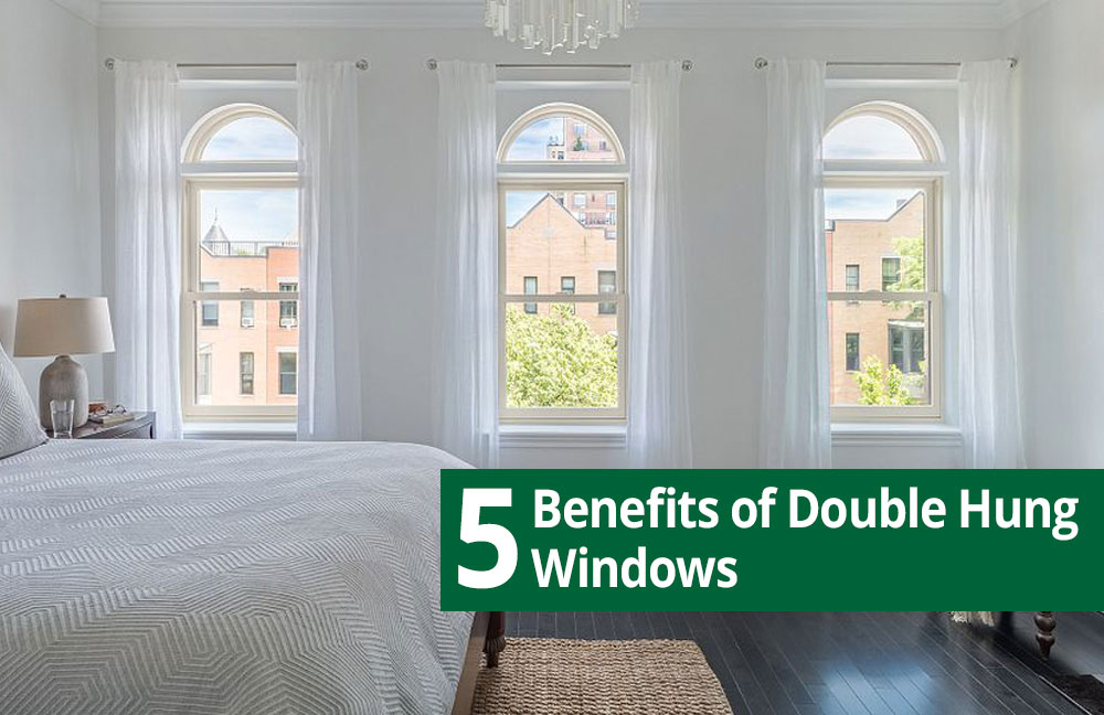 5 benefits of double hung windows