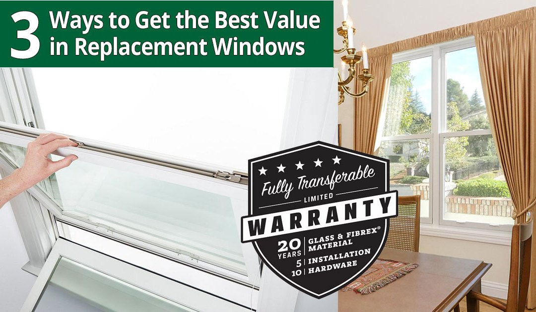 3 Ways to Get the Most Value from Replacement Windows