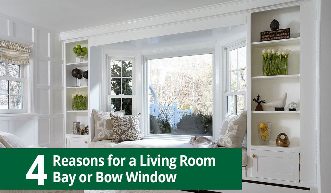 4 Reasons to Install a Living Room Bay or Bow Window