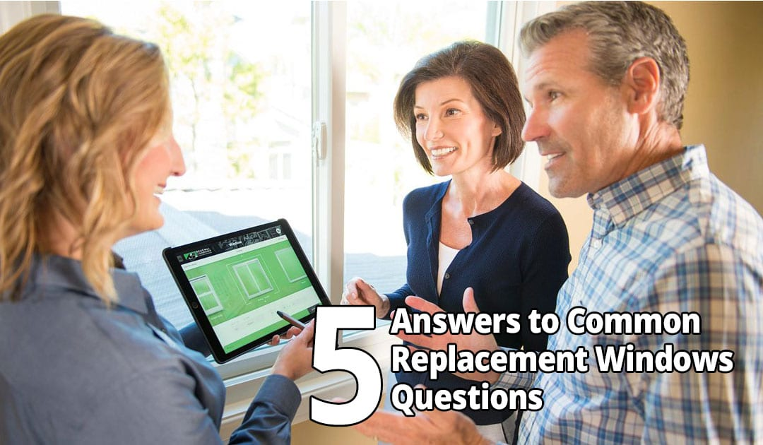 answers to common replacement window questions