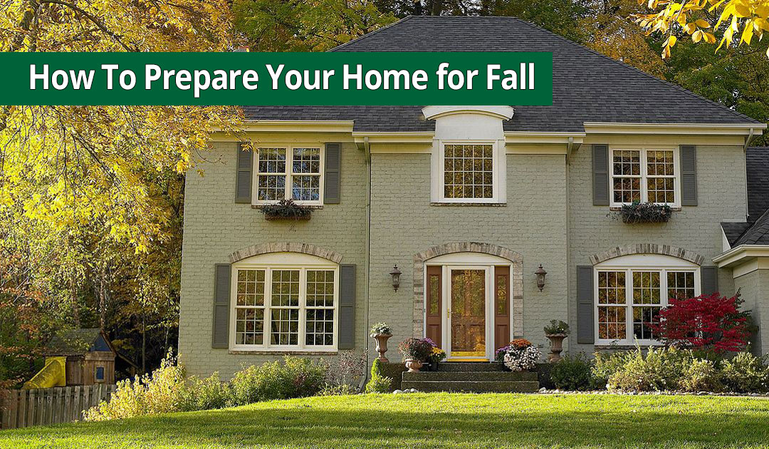 What You Should Be Doing to Prepare Your Home for Fall