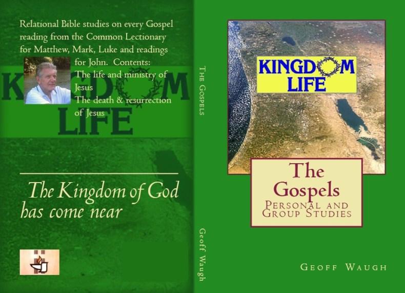 A Kingdom Life The Gospels