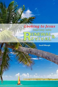 Looking to Jesus: Journey into Renewal and Revival