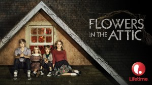 Flowers In The Attic Renewed For TV Movie 3 By Lifetime!
