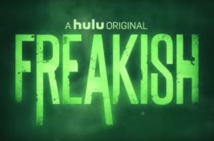 Freakish Renewed For Season 2 By Hulu!