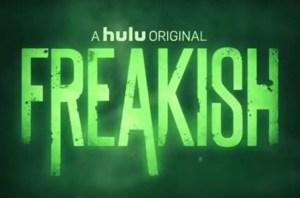 Freakish Renewed For Season 2 By Hulu!