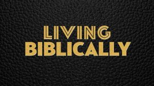 Living Biblically Cancelled?