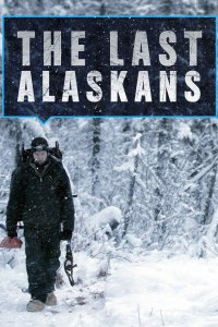 The Last Alaskans Renewed For Season 4