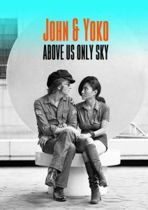 JOHN AND YOKO: ABOVE US ONLY SKY premiere date and trailer