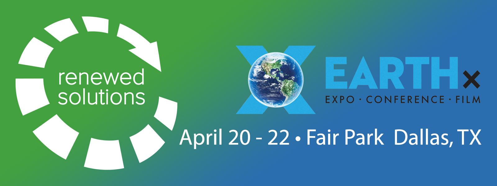 Renewed Solutions @ EarthX, Fair Grounds, Dallas, TX