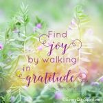 gratitude, joy, walking