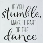 stumble, dance