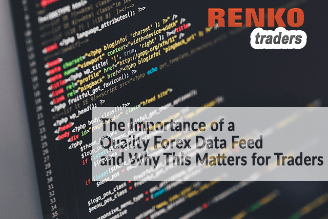 Importance of Quality Forex Data Feed and Why This Matters
