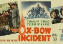 Pelish's Gold Mine—Nuggets from Film History The Ox-Bow Incident