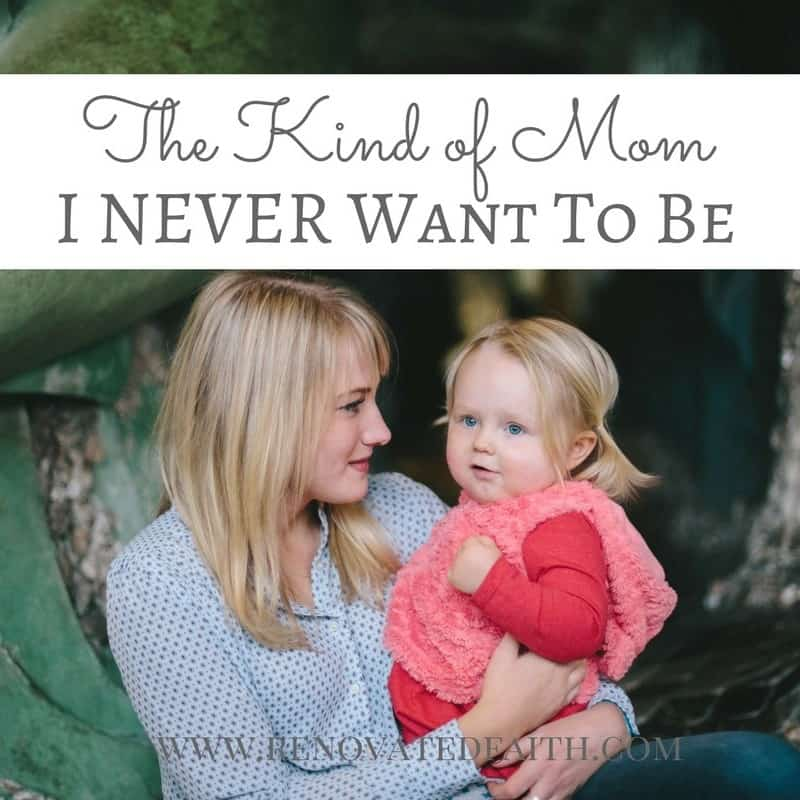The Kind Of Mom I Never Want To Be - Instagram