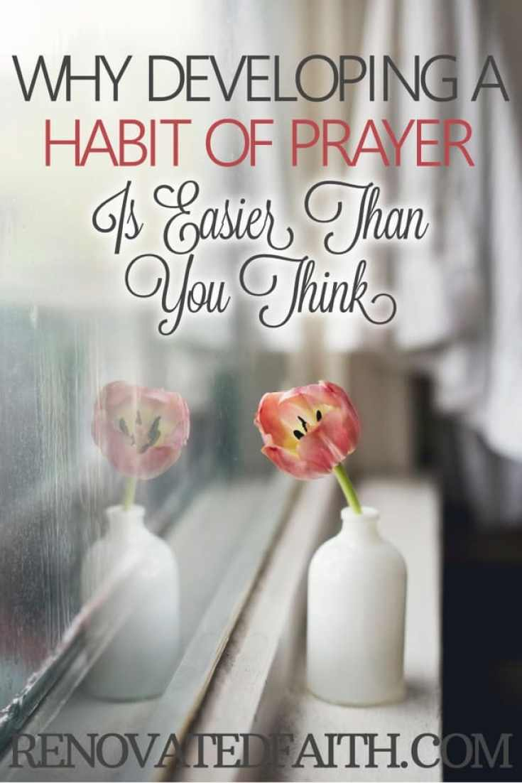 Why Developing A Habit Of Prayer Is Easier Than You Think
