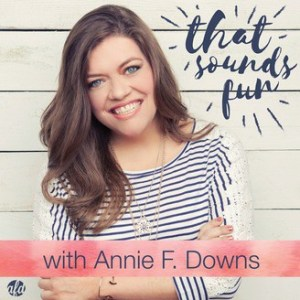 Annie Downs, Best Christian Podcasts for Women, www.renovatedfaith.com #anniedowns #bestpodcasts #toppodcasts #renovatedfaith