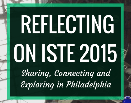 Reflecting on ISTE 2015 | RenovatedLearning | ISTE 2015 in Philadelphia was an amazing experience for me. In this post, I talk about sharing, exploring, connecting and reflecting at the conference.