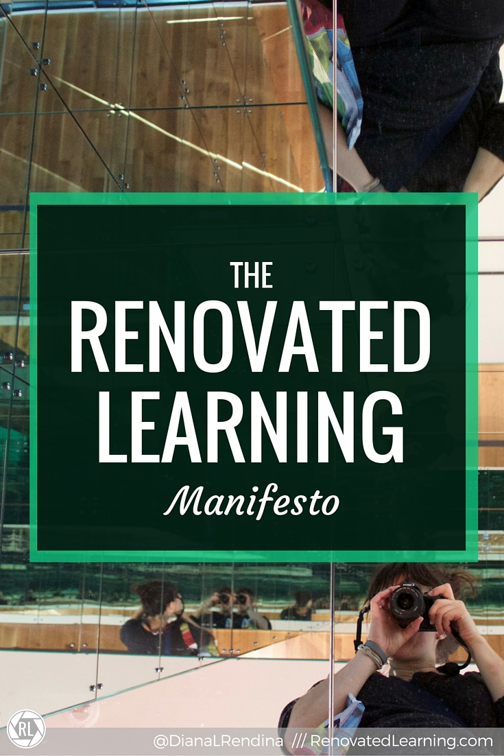 The Renovated Learning Manifesto   A post reflecting on who I am, what I'm passionate about, and what my goals are for Renovated Learning