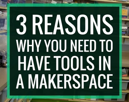 3 Reasons Why You Need to Have Tools in a Makerspace | When I talked about how a makerspace isn't defined by the tools it does or does not have, some misinterpreted me as saying that tools were optional in makerspaces. In this post, I discuss the importance of tools and how they can create vital learning experiences for our students. But at the same time, it's less about what those tools are and more about what they can do for our students.