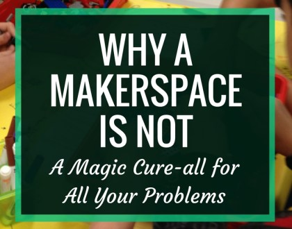 AASL Post: Why a Makerspace is Not a Magic Cure-all for Your Problems | Starting a makerspace can be a wonderful thing for your school library. But sometimes, there are problems in place that need to be dealt with first.