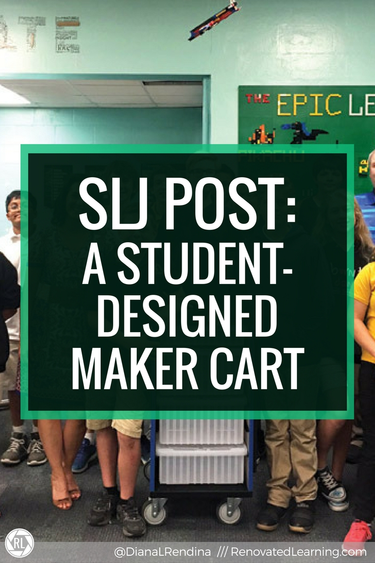 A Student Designed Maker Cart | In an article I wrote for School Library Journal, I describe a powerful collaboration that became the Furniture Challenge, where my students designed a cart for makerspaces, which was later manufactured by CEF>