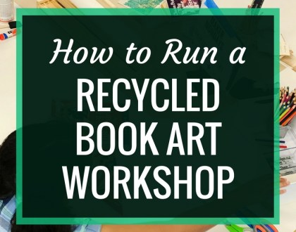 How to Run a Recycled Book Art Workshop : A recycled book art workshop is a fun, budget friendly project for any makerspace.