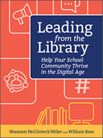 Leading from the Library Help Your School Community Thrive in the Digital Age