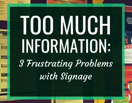 Too Much Information: 3 Frustrating Problems With Signage