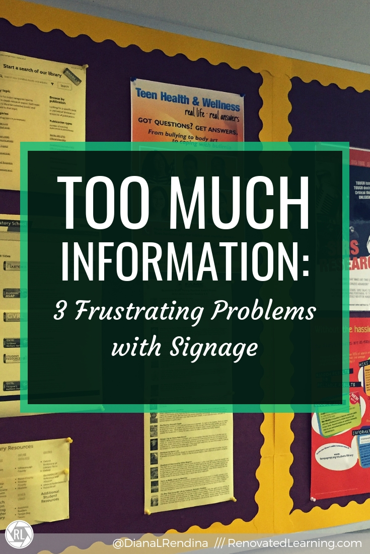 Too Much Information: 3 Frustrating Problems with Signage:  What message does your signage send to your students?  Is it easy to find what they need, or overwhelming?