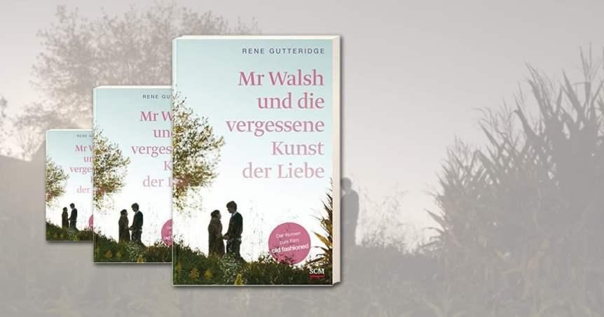 Mr Walsh und die vergessene Kunst der Liebe
