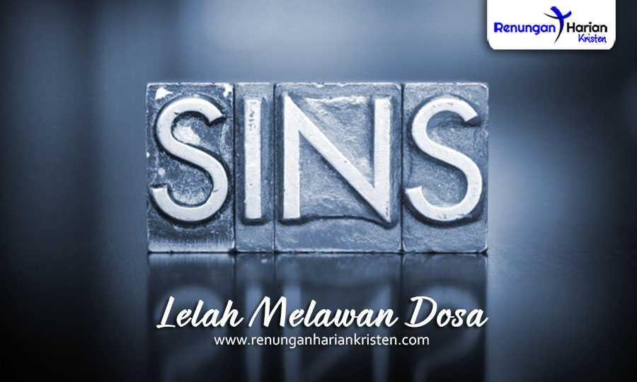 renungan harian kristen - lelah melawan dosa
