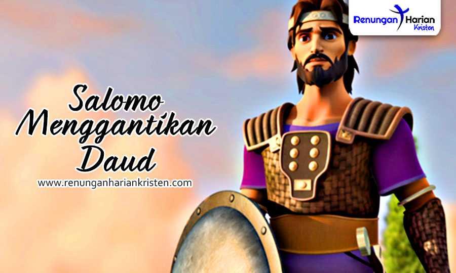 renungan harian anak sekolah minggu - Salomo Menggantikan Daud
