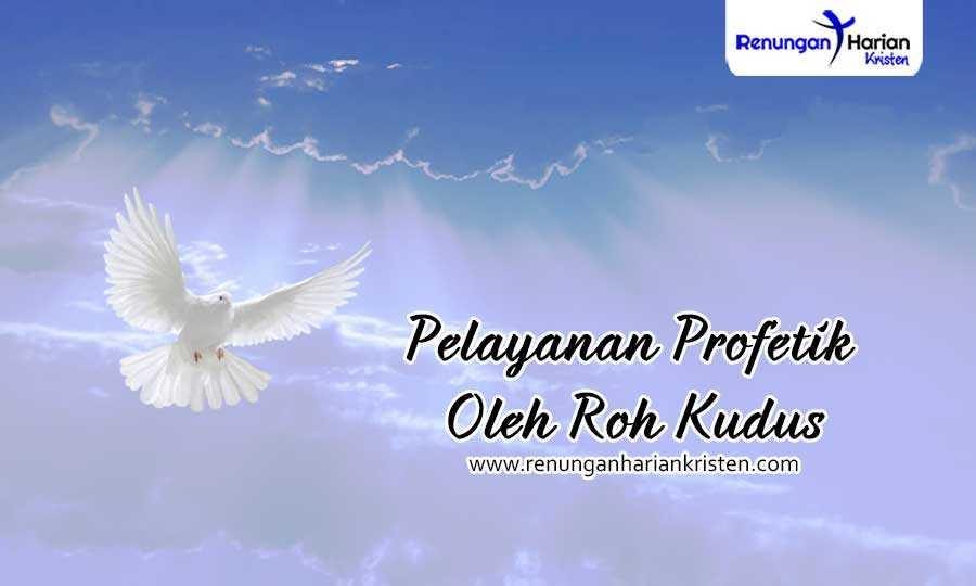 Renungan Harian Kisah Para Rasul 21: 1-14 | Pelayanan Profetik Oleh Roh Kudus