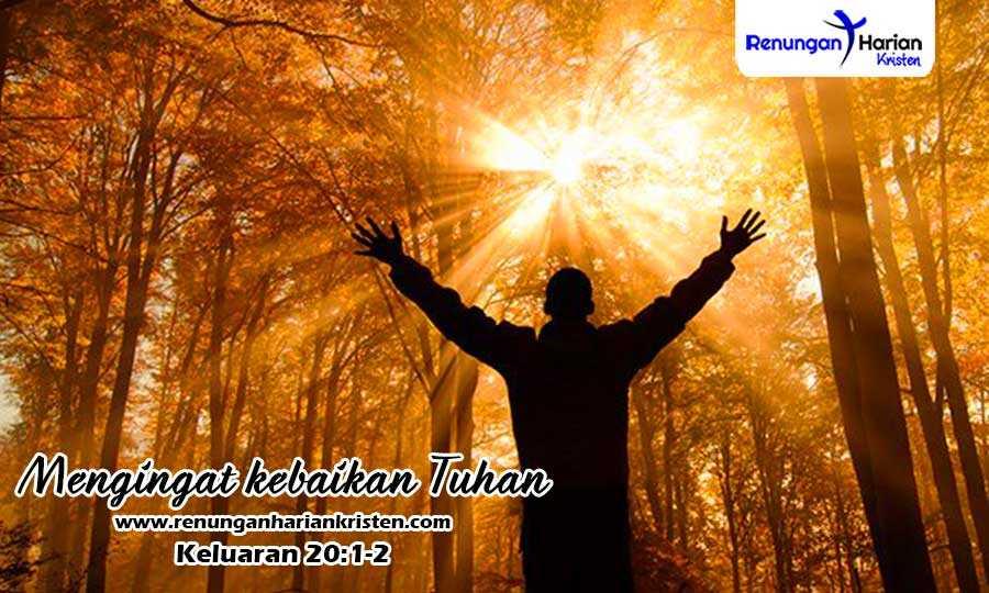 Renungan Harian Keluaran 20-1-2-Mengingat-kebaikan-Tuhan