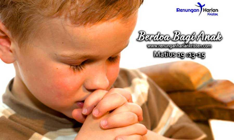 Renungan-Harian-Matius-19-13-15-Berdoa-Bagi-Anak-Anak