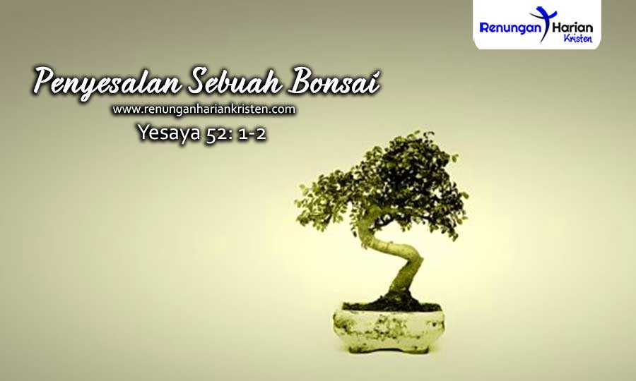 Renungan-Harian-Remaja-Yesaya-52-1-2-Penyesalan-Sebuah-Bonsai