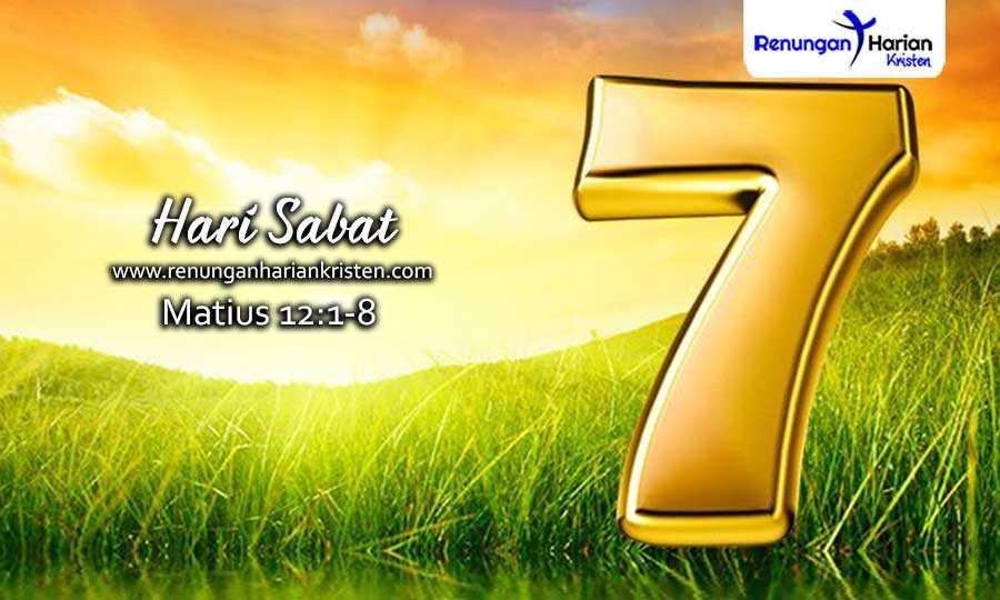 Renungan Harian Remaja Matius 12:1-8 | Hari Sabat