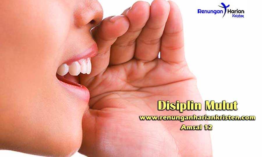 Renungan-Harian-Amsal-12-Disiplin-Mulut